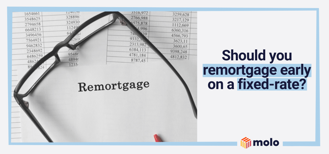 Can you remortgage early on a fixed rate?